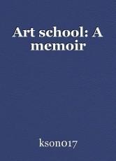 Art school: A memoir