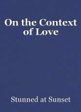 On the Context of Love