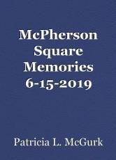 McPherson Square Memories 6-15-2019 Insert