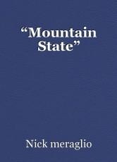 """Mountain State"""