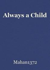 Always a Child