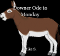 Downer Ode to Monday