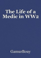 The Life of a Medic in WW2