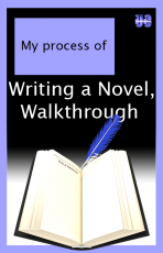 My Process of Writing a Novel, Walkthrough