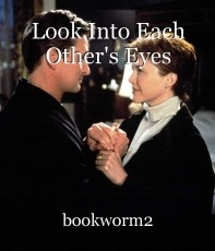 Look Into Each Other's Eyes