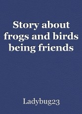 Story about frogs and birds being friends