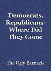 Democrats, Republicans- Where Did They Come From?