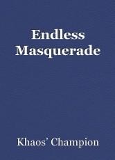 Endless Masquerade