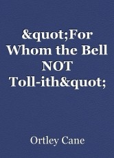"""""""For Whom the Bell NOT Toll-ith"""""""