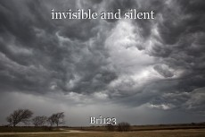 invisible and silent