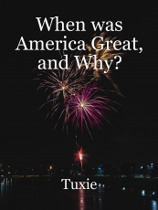 When was America Great, and Why?