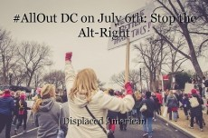 #AllOut DC on July 6th: Stop the Alt-Right