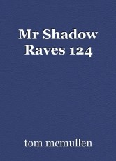 Mr Shadow Raves 124