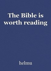 The Bible is worth reading