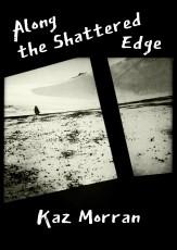 Along the Shattered Edge