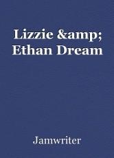 Lizzie & Ethan Dream