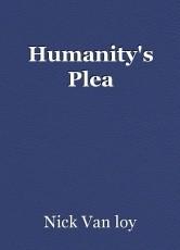Humanity's Plea