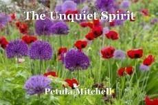 The Unquiet Spirit