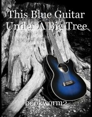 This Blue Guitar Under A Big Tree