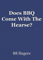 Does BBQ Come With The Hearse?