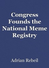 Congress Founds the National Meme Registry