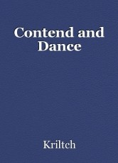 Contend and Dance