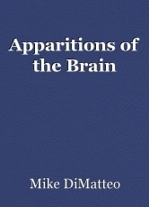 Apparitions of the Brain