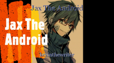 Jax The Android