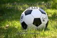 US WOMEN SOCCER TEAM CAPTAIN REBUKES TRUMP