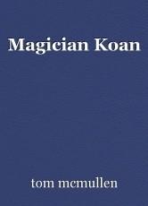 Magician Koan