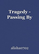 Tragedy - Passing By