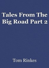Tales From The Big Road Part 2
