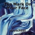 The Mark On Your Face