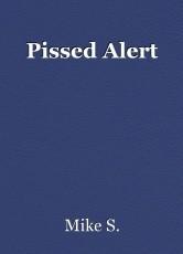 Pissed Alert