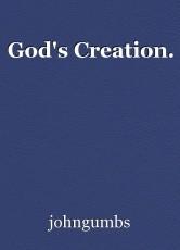 God's Creation.