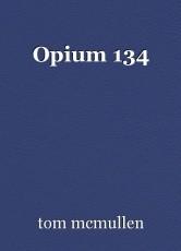 Opium 134