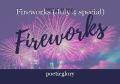 Fireworks (July 4 special)