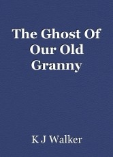 The Ghost Of Our Old Granny