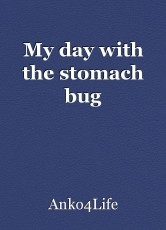 My day with the stomach bug