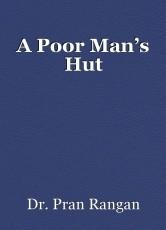 A Poor Man's Hut