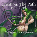 Creation: The Path of a God