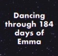 Dancing through 184 days of Emma