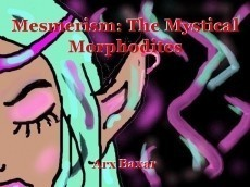 Mesmerism: The Mystical Morphodites