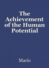 The Achievement of the Human Potential