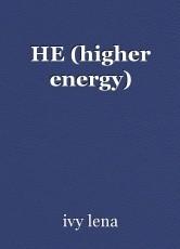 HE (higher energy)