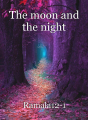 The moon and the night