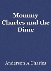 Mommy Charles and the Dime