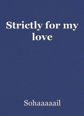 Strictly for my love