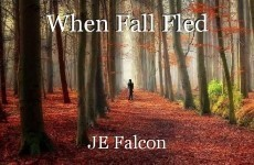 When Fall Fled