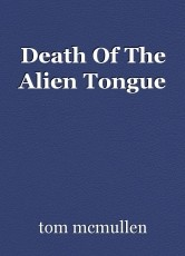 Death Of The Alien Tongue